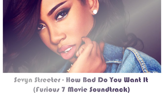 Sevyn Streeter - How Bad Do You Want It (Furious 7 Movie Soundtrack)
